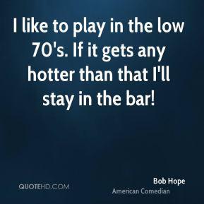 More Bob Hope Quotes