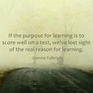 love standardized testing, but not if it stifles the pursuit of real ...