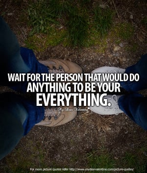 Wait for the person that