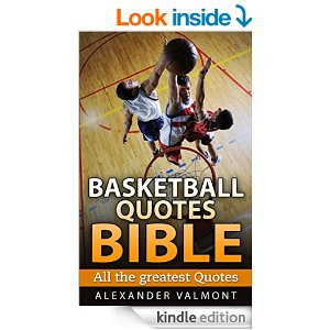 Basketball Quotes Bible: All the greatest quotes [Kindle Edition]