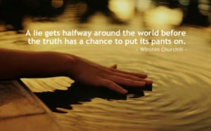 lie gets highway around the world before the truth has a chance to put ...