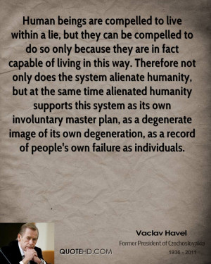 Human beings are compelled to live within a lie, but they can be ...