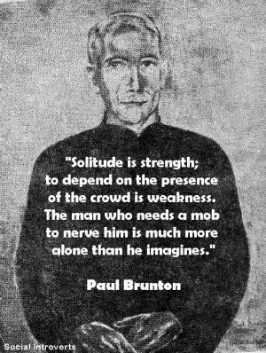 who needs a mob to nerve him is much more alone than he imagines paul ...