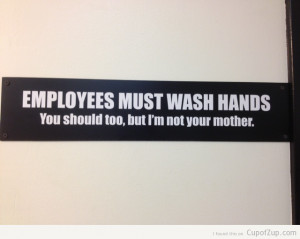 Funny Sign Employees Must Wash Hands You Should Too But Not Your