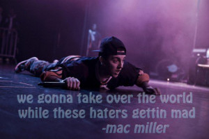 Rapper, mac miller, quotes, sayings, for haters, cool, quote