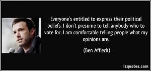 Everyone's entitled to express their political beliefs. I don't ...