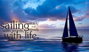 myself, is a dream -- sailing steadily and ready to meet the ...