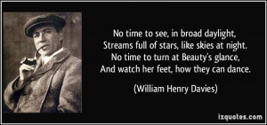 in broad daylight, Streams full of stars, like skies at night. No time ...