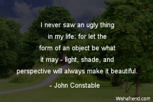 never saw an ugly thing in my life: for let the form of an object be ...