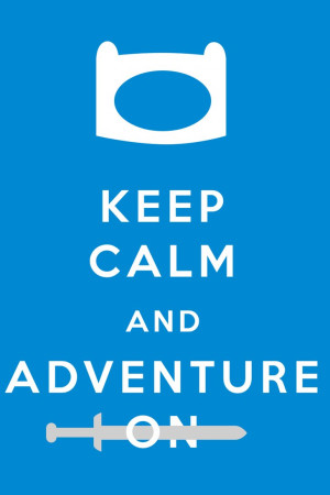 Adventure Time With Finn and Jake Keep calm