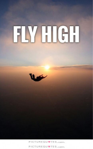 ... Quotes Inspiring Quotes Short Quotes High Quotes Fly Quotes