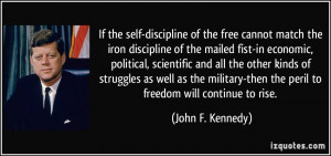 If the self-discipline of the free cannot match the iron discipline of ...