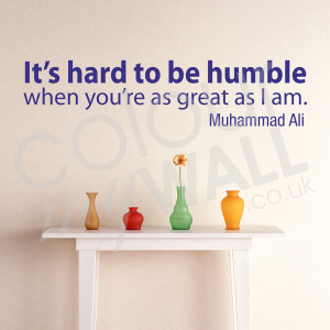 Home / Quotes / Its hard to be humble
