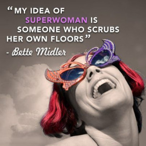 Being independent is a great feeling. Well said, Bette Midler! #quote