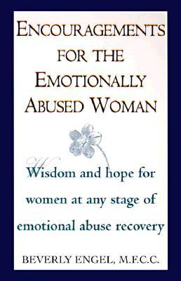 for the Emotionally Abused Woman: Wisdom and Hope for Women ...