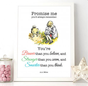 Winnie The Pooh Quote - Braver than you believe, and Stronger than you ...