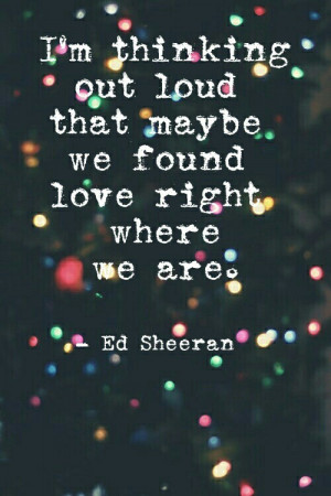 include quotes ed sheeran thinking out loud and ed sheeran quotes