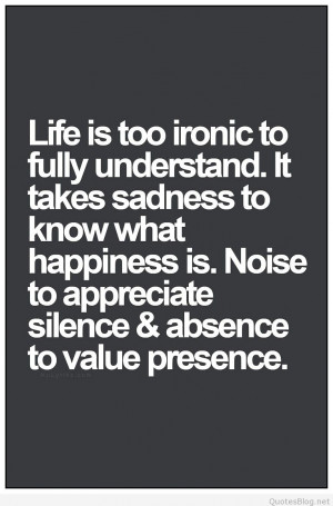 Life is too ironic to fully understand