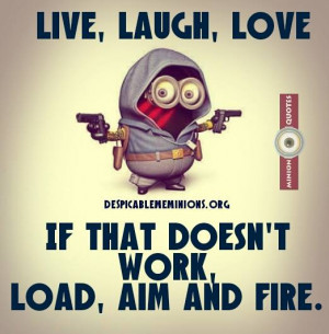 Live, laugh, love - Minion Quotes