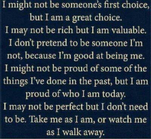 Take me as I am or watch me walk away.