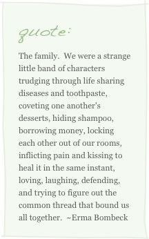 ... families quotes life erma bombeck quotes funny families quotes large