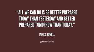 quote-James-Howell-all-we-can-do-is-be-better-44537.png