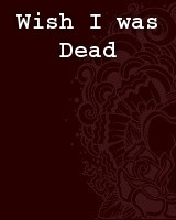 Wish I Was Dead Quotes