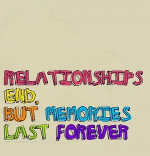 love quotes relationships end but memories last forever love quotes ...