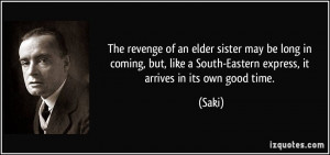 The revenge of an elder sister may be long in coming, but, like a ...