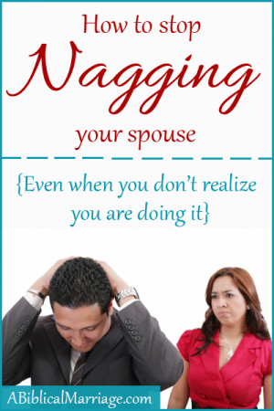 ... were nagging? Here are 5 Tips to help you stop nagging your spouse