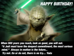 Yoda Birthday Quotes Happy birthday, yoda!