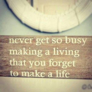 Too busy, quote, inspiration