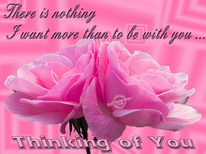 there is nothing i want more than to be with you thinking of you