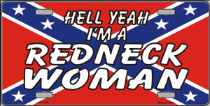 Hell Yeah, I'm a Redneck Woman