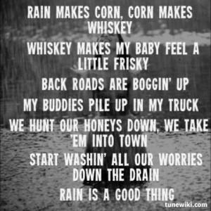 Rain Is A Good Thing ~ Luke Bryan