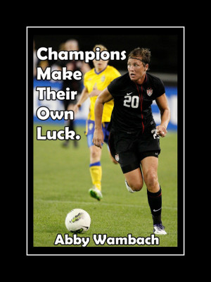 Soccer Poster Abby Wambach Olympic Champion Photo Quote Caption Poster ...