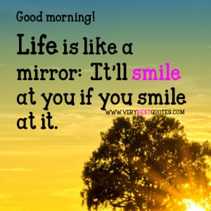 Good morning quotes about life – Smile at life!