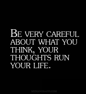 Be Careful What You Think Your Thoughts