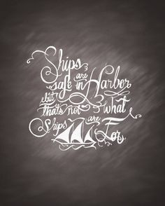 Ships Are Safe In Harbor Quote Calligraphy Chalkboard Art (Digital ...