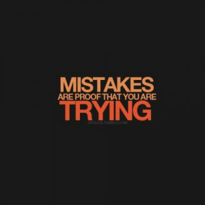 don t be afraid to commit or make mistakes for we are only humans and ...