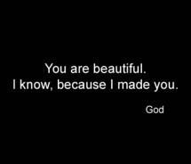 GOD made you Beautiful :)