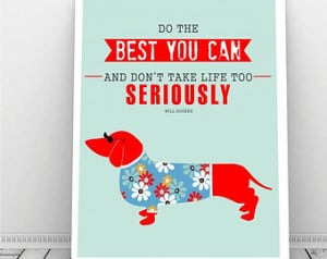 ... Funny Dachshund, Dachshund Picture, Will Rogers,Famous Quotes Art