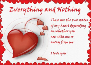 ... depending on whether you are with me or away from me. I love you