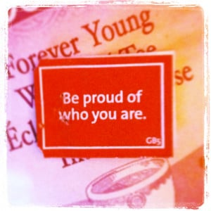 Be-proud-of-who-you-are.jpg