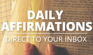 daily affirmation to your inbox each weekday. These affirmations ...