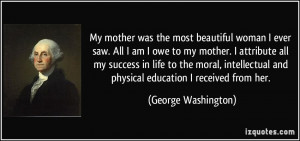 quote-my-mother-was-the-most-beautiful-woman-i-ever-saw-all-i-am-i-owe ...