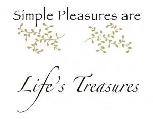 Life 39 s Simple Pleasures Quotes