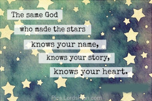 God knows everything about you., God has created the stars and the sun ...