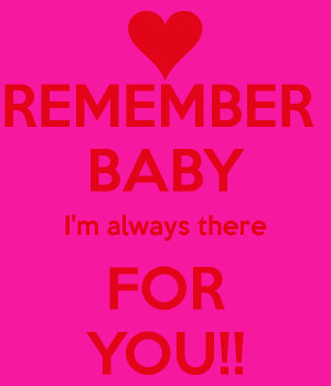 remember-baby-i-m-always-there-for-you.png