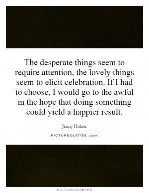 ... Could Yield A Happier Result Quote | Picture Quotes & Sayings
